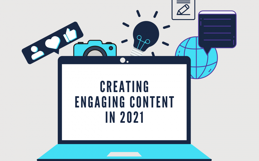 How to Create Engaging Content in 2021